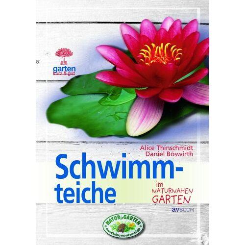 Alice Thinschmidt - Schwimmteiche im naturnahen Garten - Preis vom 11.04.2021 04:47:53 h