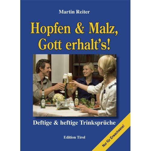 Martin Reiter - Hopfen & Malz, Gott erhalt's!: Deftige & heftige Trinksprüche - Preis vom 13.01.2021 05:57:33 h