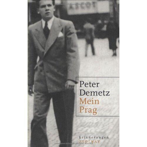 Peter Demetz - Mein Prag: Erinnerungen: Erinnerungen 1939 bis 1945 - Preis vom 24.01.2021 06:07:55 h