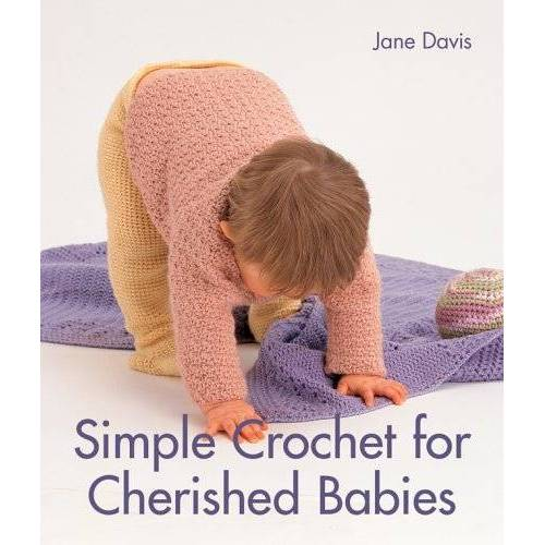 Jane Davis - Simple Crochet for Cherished Babies - Preis vom 20.10.2020 04:55:35 h