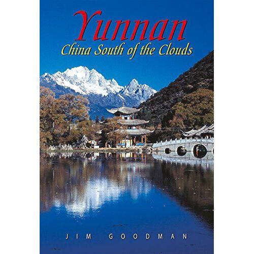 Jim Goodman - Yunnan: China South of the Clouds (Odyssey Yunnan: China South of the Clouds) - Preis vom 06.09.2020 04:54:28 h
