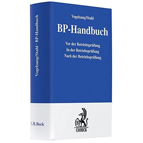 Norbert Vogelsang - BP - Handbuch: Vor der Betriebsprüfung - In der Betriebsprüfung - Nach der Betriebsprüfung - Preis vom 04.10.2020 04:46:22 h