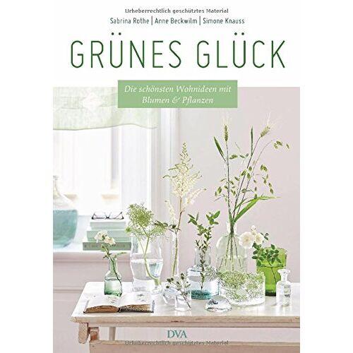 Sabrina Rothe - Grünes Glück: Die schönsten Wohnideen mit Blumen & Pflanzen - Preis vom 20.10.2020 04:55:35 h