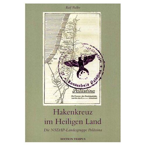 Ralf Balke - Hakenkreuz im Heiligen Land - Preis vom 18.10.2020 04:52:00 h