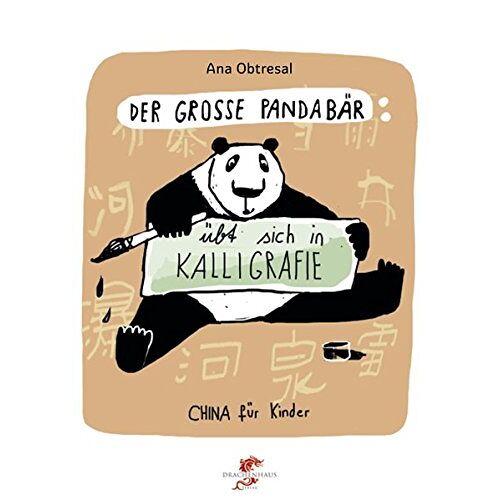 Ana Obtresal - Der große Panda / Der große Panda übt sich in Kalligrafie (China für Kinder) - Preis vom 19.01.2020 06:04:52 h