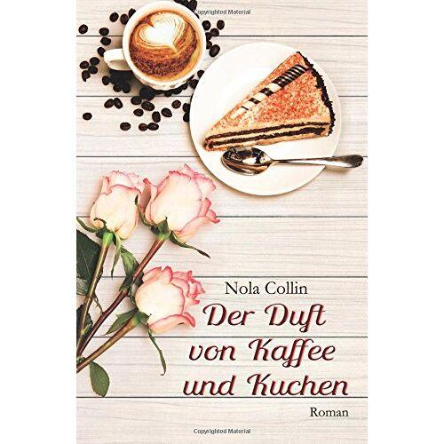 Nola Collin - Der Duft von Kaffee und Kuchen - Preis vom 05.05.2021 04:54:13 h