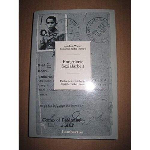 Joachim Wieler - Emigrierte Sozialarbeit: Porträts vertriebener SozialarbeiterInnen - Preis vom 14.04.2021 04:53:30 h