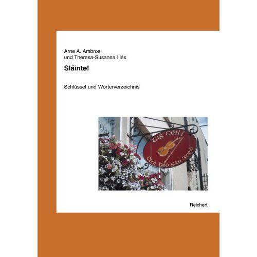 Illés, Theresa- Susanna - Sláinte!: Schlüssel und Wörterverzeichnis - Preis vom 04.08.2019 06:11:31 h