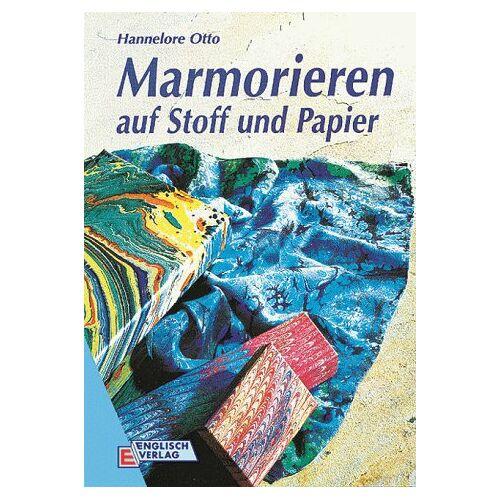 Hannelore Otto - Marmorieren auf Stoff und Papier - Preis vom 07.05.2021 04:52:30 h