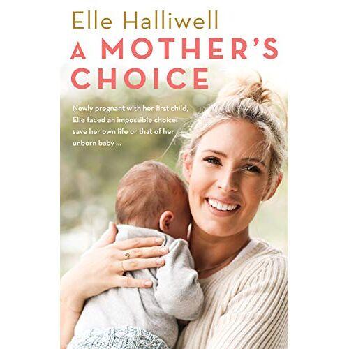 Elle Halliwell - Halliwell, E: Mother's Choice - Preis vom 21.10.2020 04:49:09 h