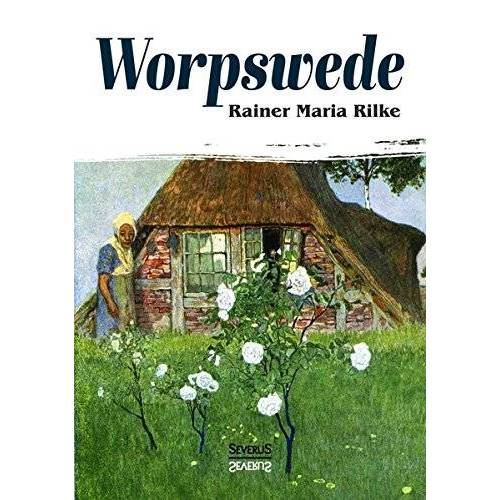 Rilke, Rainer Maria - Worpswede - Preis vom 13.04.2021 04:49:48 h