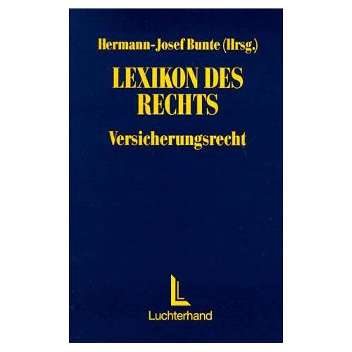 Bunte, Hermann J - Lexikon des Rechts, Versicherungsrecht - Preis vom 27.02.2021 06:04:24 h