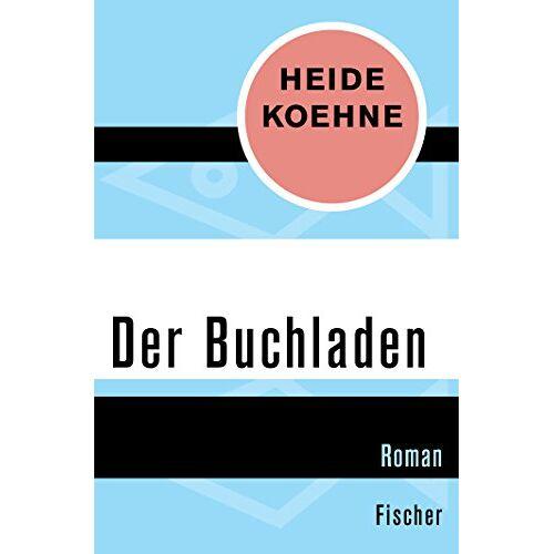 Heide Koehne - Der Buchladen: Roman - Preis vom 06.05.2021 04:54:26 h