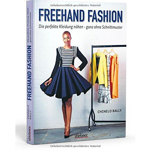 Chinelo Bally - Freehand Fashion: Die perfekte Kleidung nähen - ganz ohne Schnittmuster - Preis vom 28.02.2021 06:03:40 h
