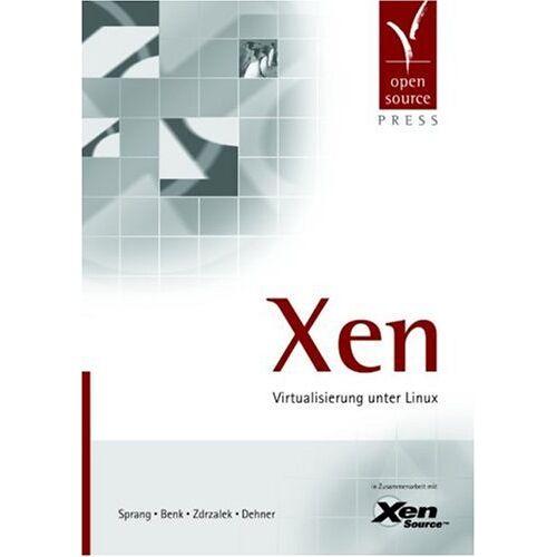 Henning Sprang - Xen: Virtualisierung unter Linux - Preis vom 10.04.2021 04:53:14 h