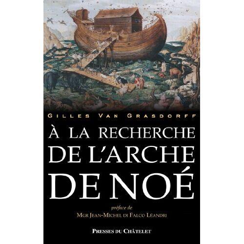 Gilles Van Grasdorff - A la recherche de l'Arche de Noé - Preis vom 20.10.2020 04:55:35 h