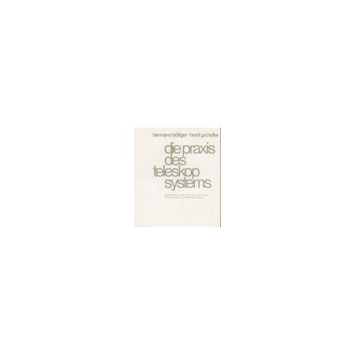 Hermann Böttger - Die Praxis des Teleskopsystems - Preis vom 05.09.2020 04:49:05 h