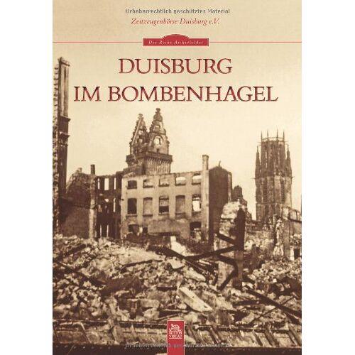Zeitzeugenbörse Duisburg e.V. - Duisburg im Bombenhagel - Preis vom 14.04.2021 04:53:30 h