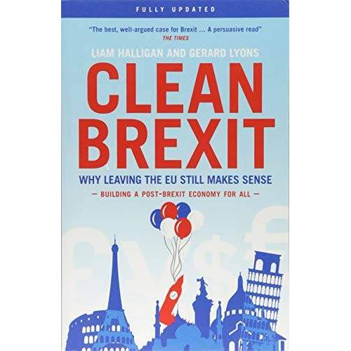 Liam Halligan - Clean Brexit: Why leaving the EU still makes sense - Building a Post-Brexit for all - Preis vom 05.09.2020 04:49:05 h