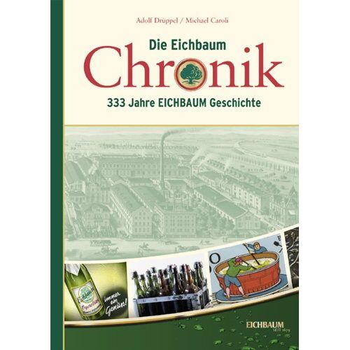 Michael Caroli - Die Eichbaum Chronik - 333 Jahre Eichbaum-Geschichte - Preis vom 08.04.2021 04:50:19 h