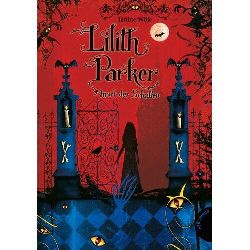 Janine Wilk - Lilith Parker, Band 1: Lilith Parker, Insel der Schatten - Preis vom 23.01.2020 06:02:57 h