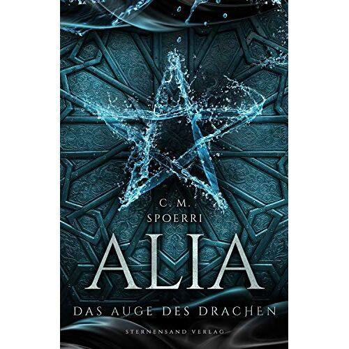 C. M. Spoerri - Alia (Band 4): Das Auge des Drachen - Preis vom 05.09.2020 04:49:05 h