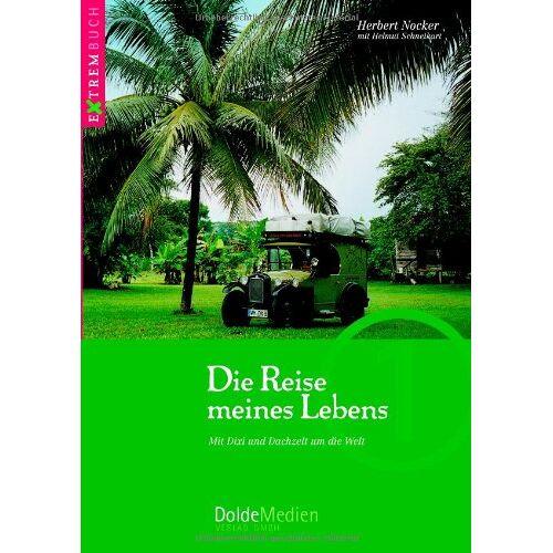Herbert Nocker - Die Reise meines Lebens: Mit Dixi und Dachzelt um die Welt - Preis vom 04.09.2020 04:54:27 h
