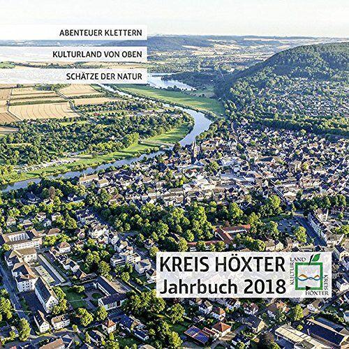 Kreis Höxter - Jahrbuch 2018 Kreis Höxter: Abenteuer Klettern   Kulturland von oben   Schätze der Natur - Preis vom 20.10.2020 04:55:35 h
