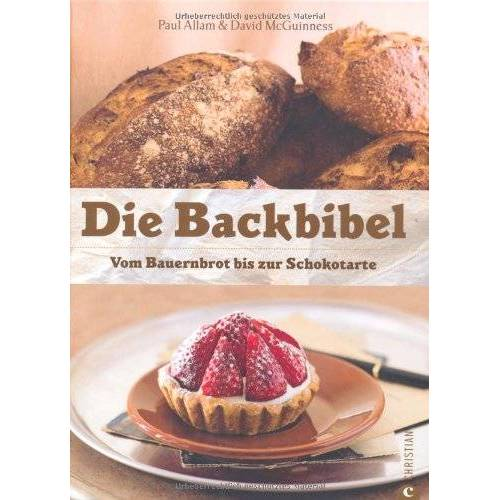 Paul Allam - Die Backbibel: Vom Bauernbrot bis zur Schokotarte - Preis vom 10.04.2021 04:53:14 h