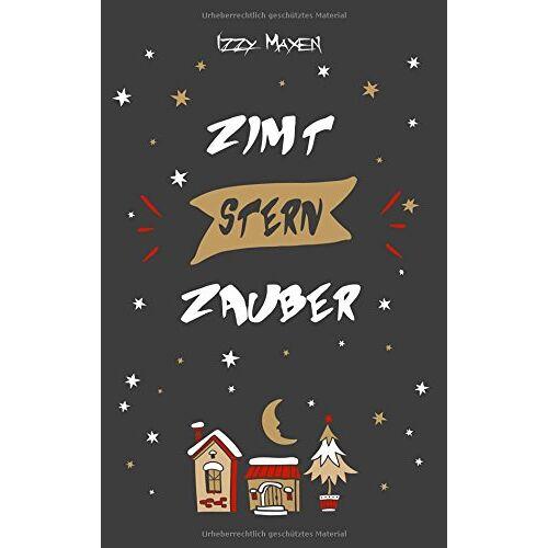 Izzy Maxen - Zimtsternzauber: Ein Weihnachtsblogroman - Preis vom 14.04.2021 04:53:30 h