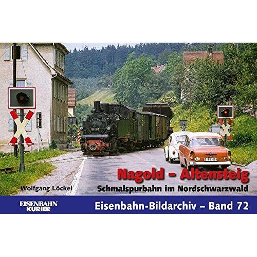 Wolfgang Löckel - Nagold - Altensteig: Schmalspurbahn im Nordschwarzwald (Eisenbahn-Bildarchiv) - Preis vom 07.05.2021 04:52:30 h