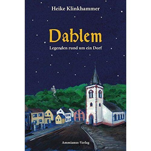 Heike Klinkhammer - Dahlem: Legenden rund um ein Dorf (Geschichten rund um ...) - Preis vom 23.01.2021 06:00:26 h