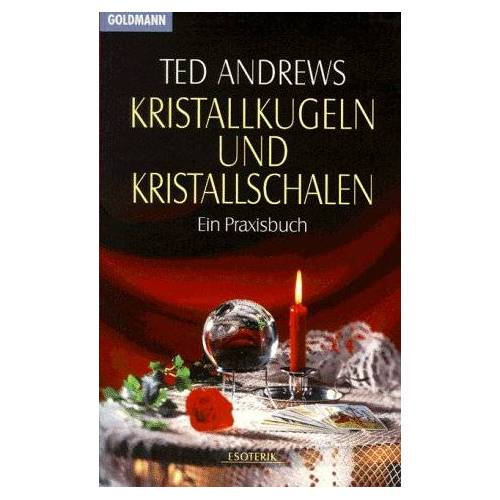 Ted Andrews - Kristallkugeln und Kristallschalen. Ein Praxisbuch. - Preis vom 18.04.2021 04:52:10 h