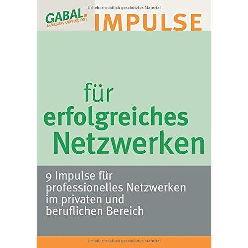 Bernd Braun - Impulse für erfolgreiches Netzwerken: 9 Impulse für professionelles Netzwerken im privaten und beruflichen Bereich - Preis vom 24.05.2020 05:02:09 h