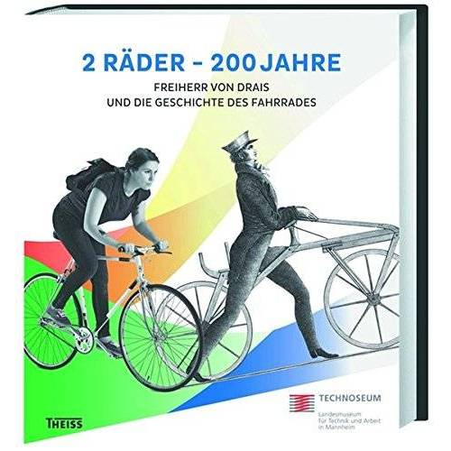 TECHNOSEUM - 2 Räder - 200 Jahre: Freiherr von Drais und die Geschichte des Fahrrades - Preis vom 03.05.2021 04:57:00 h
