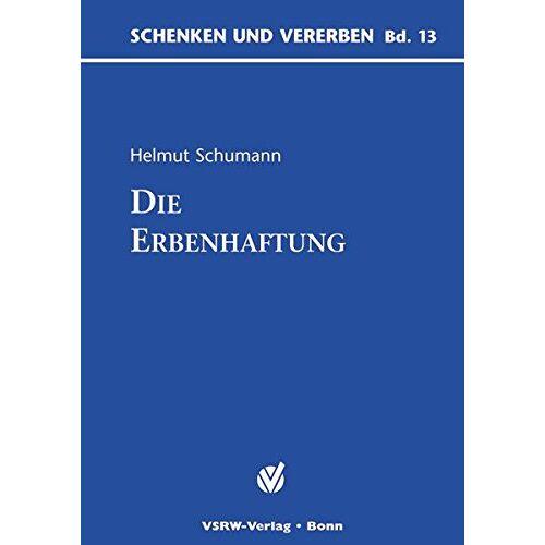 Helmut Schuhmann - Die Erbenhaftung (Schenken und Vererben) - Preis vom 09.05.2021 04:52:39 h
