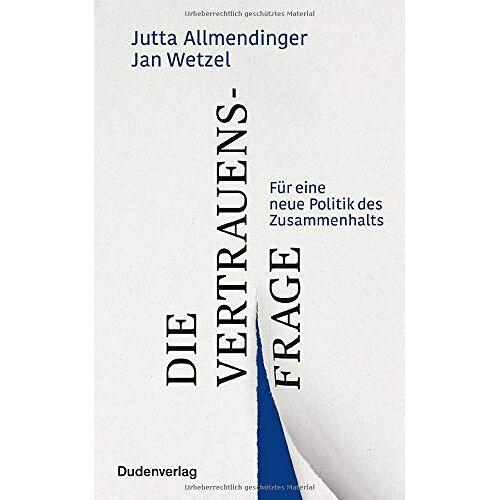 Jutta Allmendinger - Die Vertrauensfrage: Für eine neue Politik des Zusammenhalts - Preis vom 18.04.2021 04:52:10 h