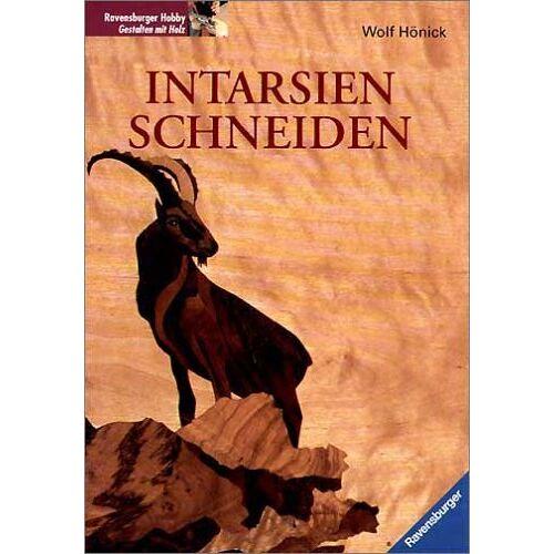Wolf Hönick - Intarsien schneiden - Preis vom 05.09.2020 04:49:05 h