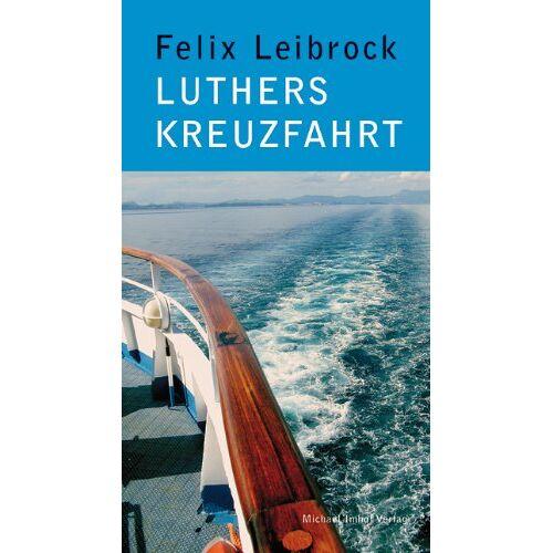 Felix Leibrock - Luthers Kreuzfahrt - Preis vom 10.05.2021 04:48:42 h