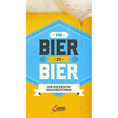 Marc Ritter - Von Bier zu Bier: Der Reiseführer zu den schönsten bayerischen Brauereien mit Wirtschaften - Preis vom 18.04.2021 04:52:10 h