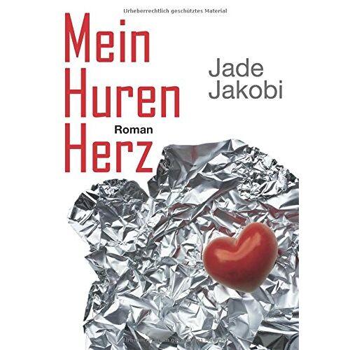 Jade Jakobi - Mein Hurenherz - Preis vom 06.05.2021 04:54:26 h