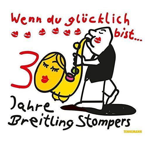 - Wenn du glücklich bist: 30 Jahre Breitling Stompers - Preis vom 08.05.2021 04:52:27 h