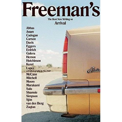John Freeman - Freeman's: Arrival: The Best New Writing on Arrival (Freeman's, 1, Band 1) - Preis vom 09.04.2021 04:50:04 h