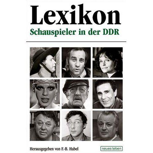 F.-B. Habel - Lexikon: Schauspieler in der DDR - Preis vom 02.12.2020 06:00:01 h