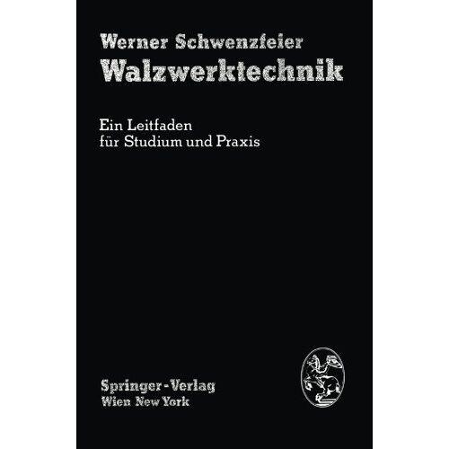 A. Herzog - Walzwerktechnik: Ein Leitfaden Für Studium Und Praxis - Preis vom 14.04.2021 04:53:30 h