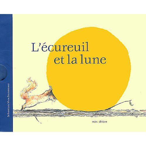 Sebastian Meschenmoser - L'écureuil et la lune - Preis vom 06.05.2021 04:54:26 h