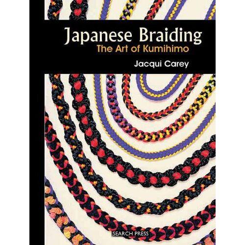 Jacqui Carey - Japanese Braiding: The Art of Kumihimo: The Craft of Kumihimo - Preis vom 04.10.2020 04:46:22 h