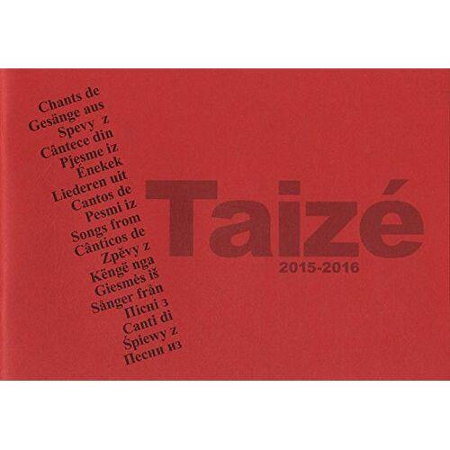 Presses de Taizé - Chants de Taizé 2015-2016 - Preis vom 09.04.2021 04:50:04 h