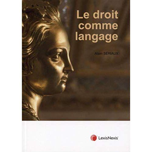 - Le droit comme langage (LEXIS NEXIS) - Preis vom 14.01.2021 05:56:14 h
