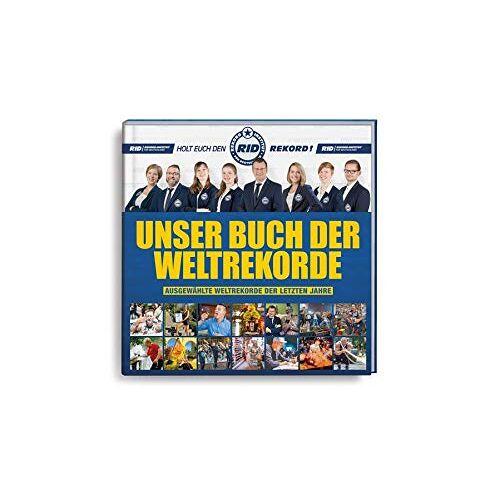 Olaf Kuchenbecker - UNSER RID-BUCH DER WELTREKORDE: AUSGEWÄHLTE WELTREKORDE DER LETZTEN JAHRE - Preis vom 03.05.2021 04:57:00 h